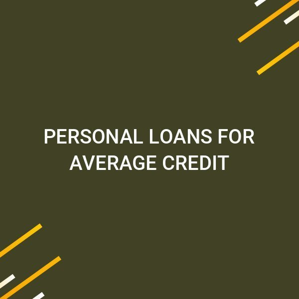 Personal Loans for Average Credit